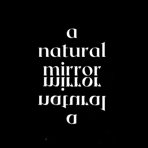 a natural mirror